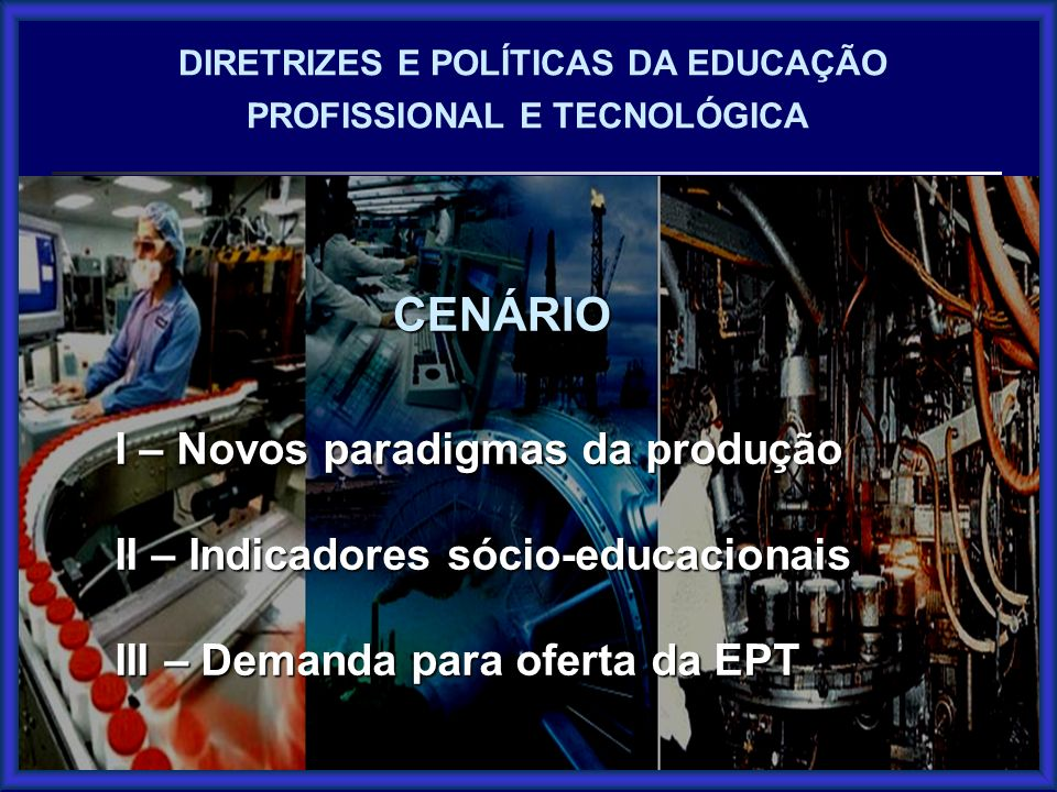 CENÁRIO I – Novos paradigmas da produção
