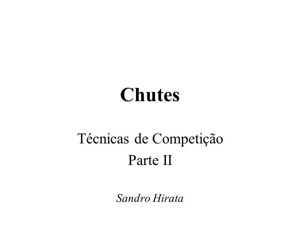 Técnicas de Competição Parte II Sandro Hirata