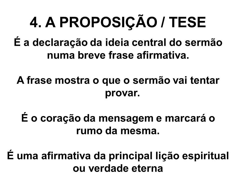 4. A PROPOSIÇÃO / TESE