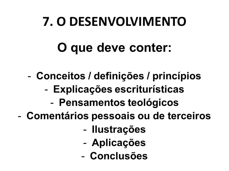 7. O DESENVOLVIMENTO O que deve conter: