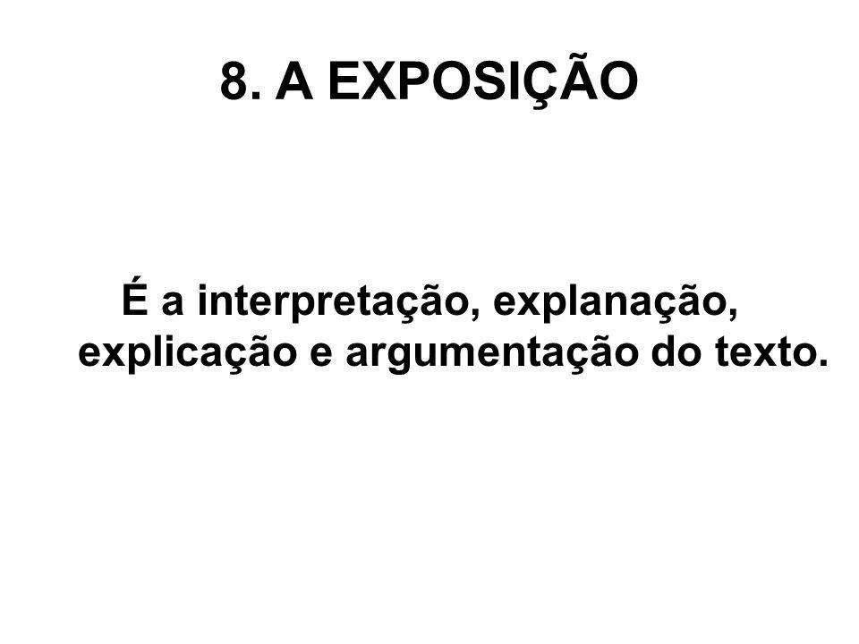 É a interpretação, explanação, explicação e argumentação do texto.