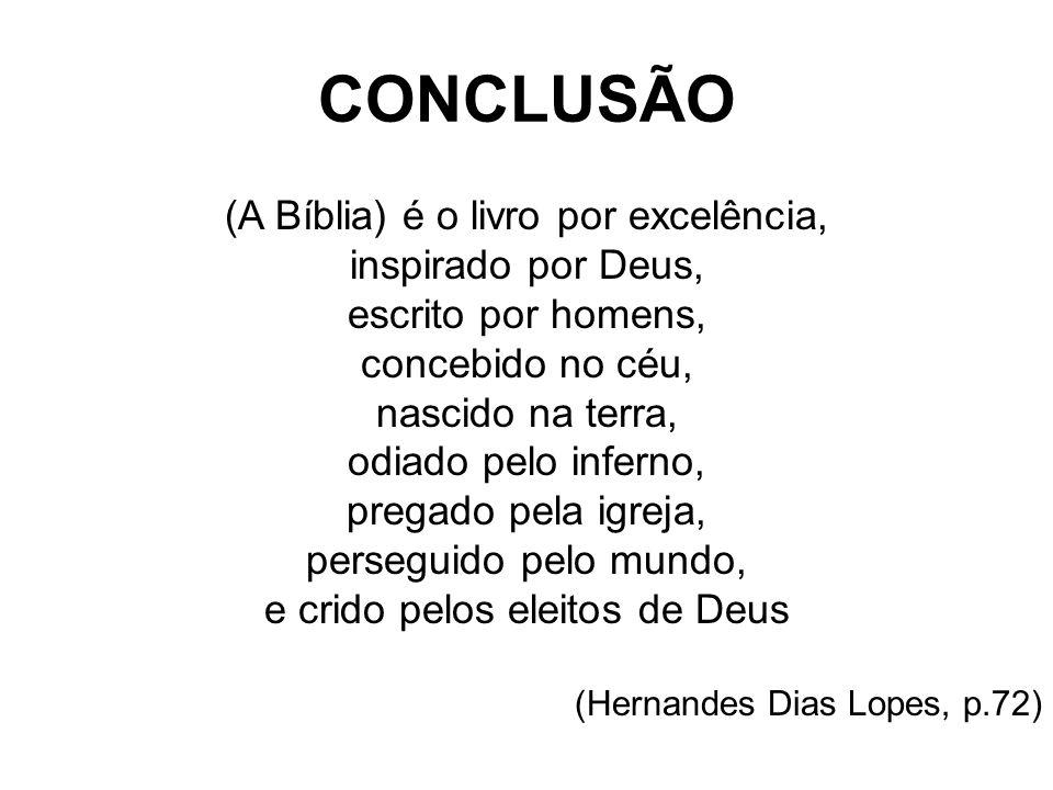 CONCLUSÃO (A Bíblia) é o livro por excelência, inspirado por Deus,