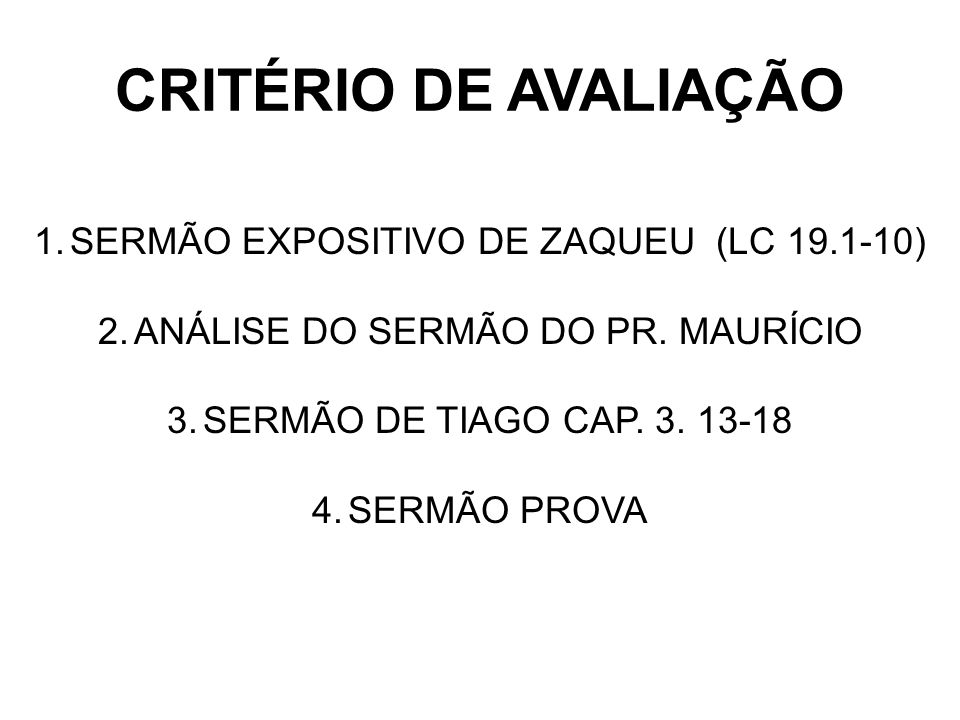CRITÉRIO DE AVALIAÇÃO SERMÃO EXPOSITIVO DE ZAQUEU (LC 19.1-10)