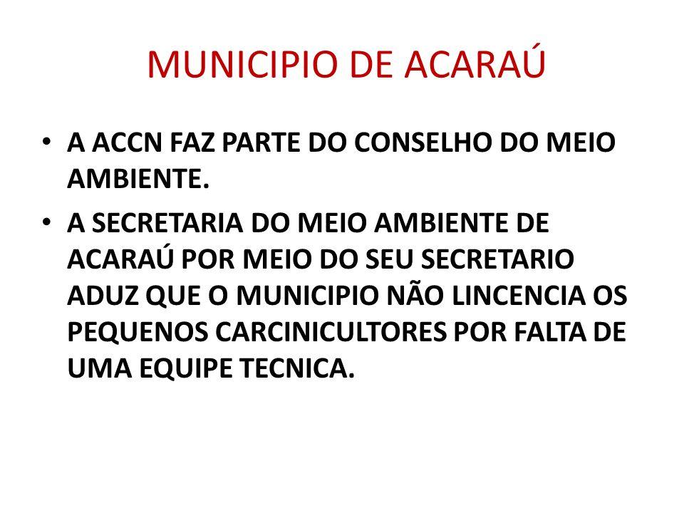 MUNICIPIO DE ACARAÚ A ACCN FAZ PARTE DO CONSELHO DO MEIO AMBIENTE.