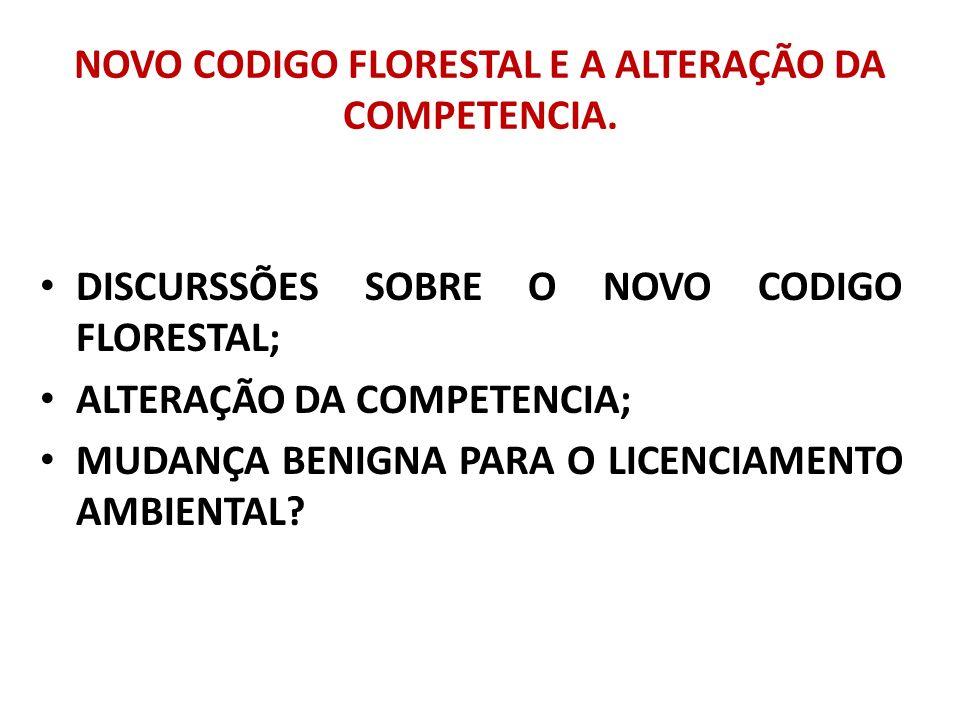 NOVO CODIGO FLORESTAL E A ALTERAÇÃO DA COMPETENCIA.