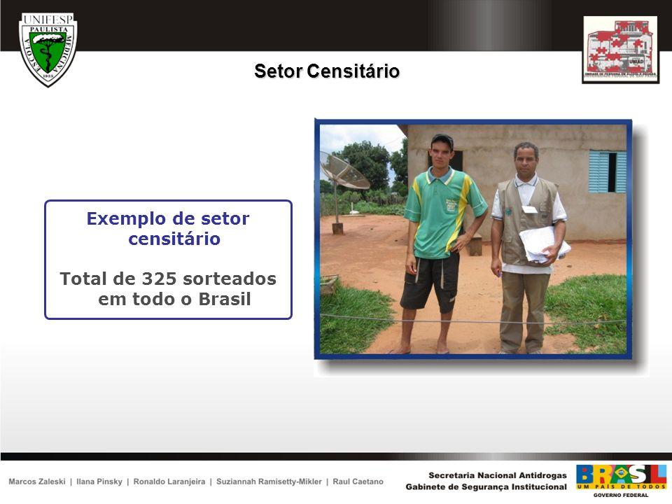Exemplo de setor censitário Total de 325 sorteados em todo o Brasil