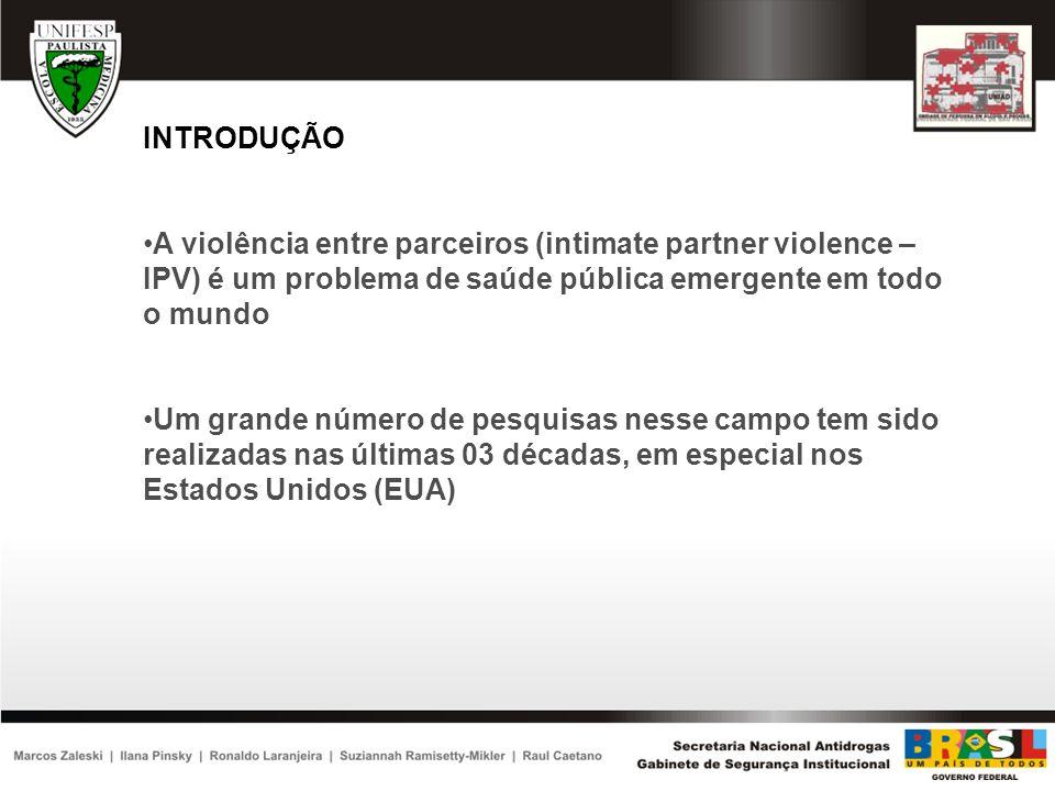 INTRODUÇÃO A violência entre parceiros (intimate partner violence – IPV) é um problema de saúde pública emergente em todo o mundo.