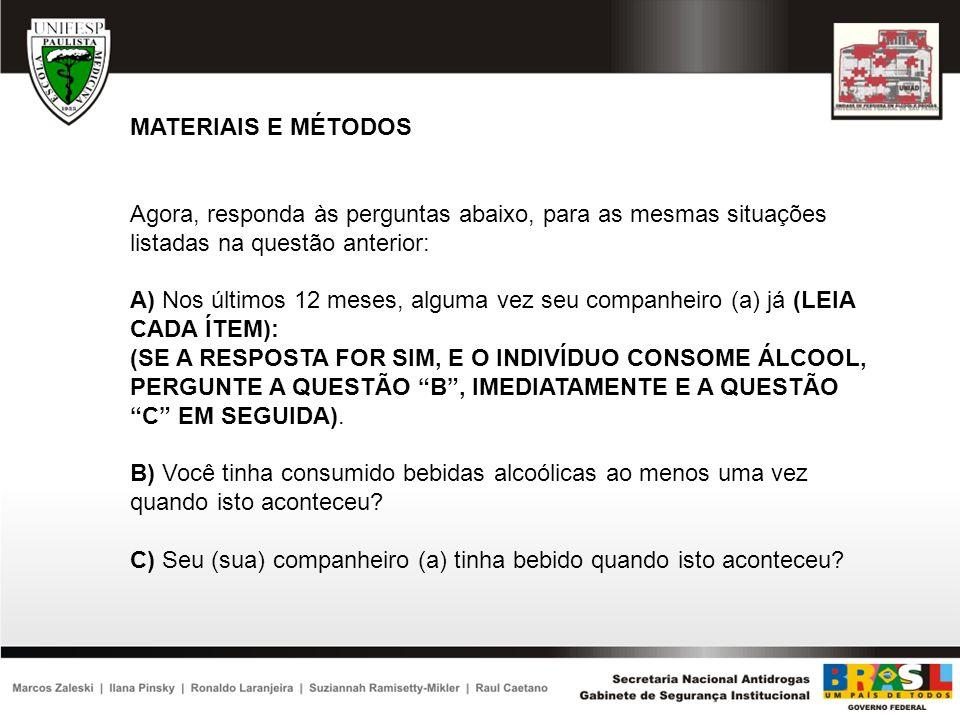 MATERIAIS E MÉTODOS Agora, responda às perguntas abaixo, para as mesmas situações listadas na questão anterior: