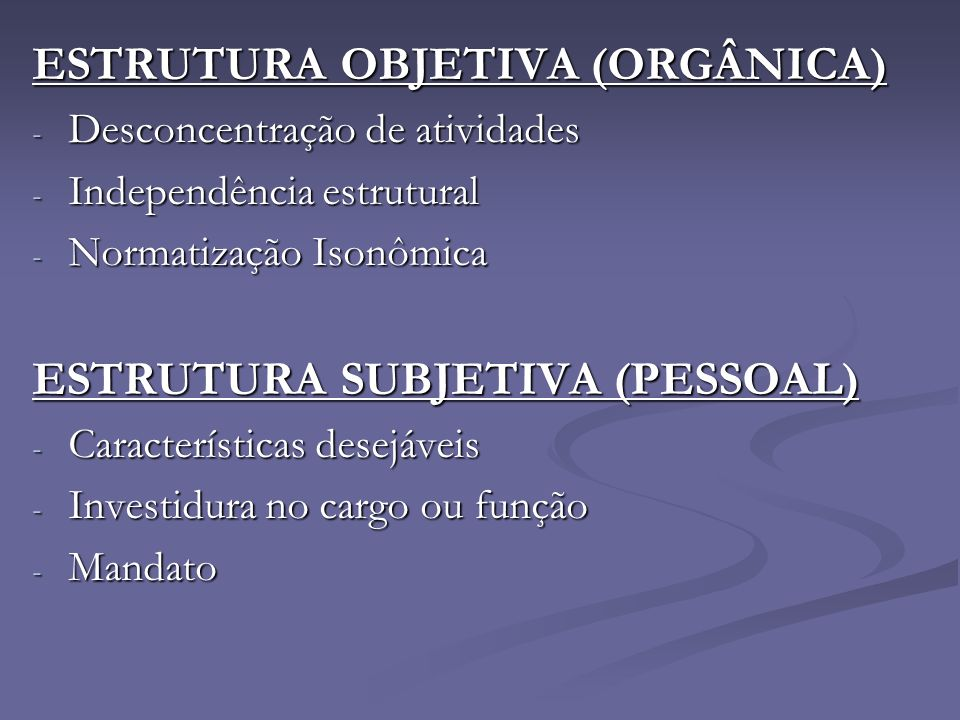 ESTRUTURA OBJETIVA (ORGÂNICA)