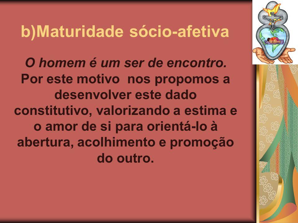 b)Maturidade sócio-afetiva