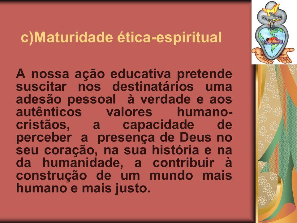 c)Maturidade ética-espiritual