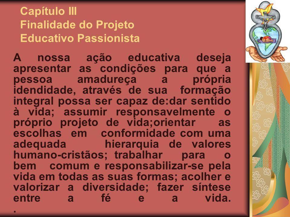 Capítulo III Finalidade do Projeto Educativo Passionista