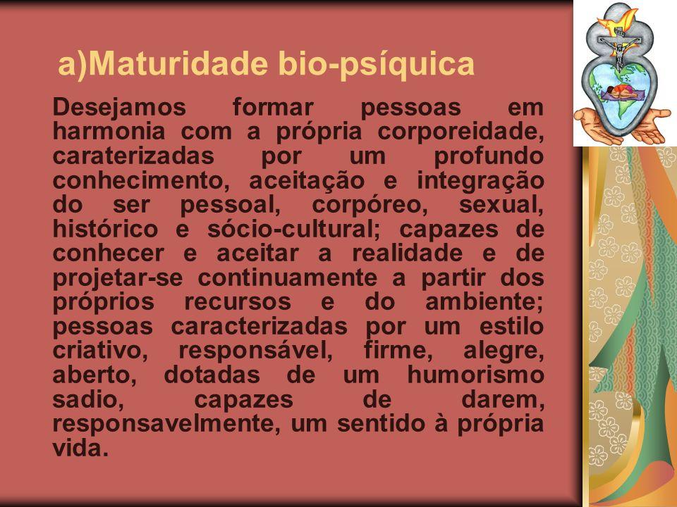 a)Maturidade bio-psíquica