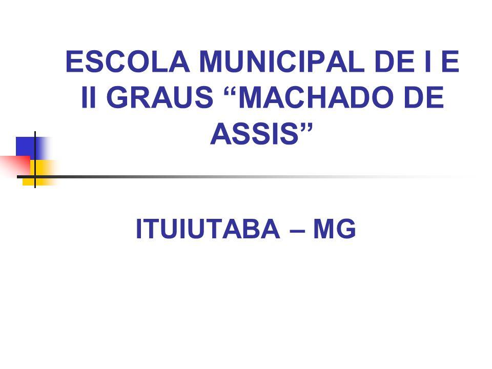 ESCOLA MUNICIPAL DE I E II GRAUS MACHADO DE ASSIS