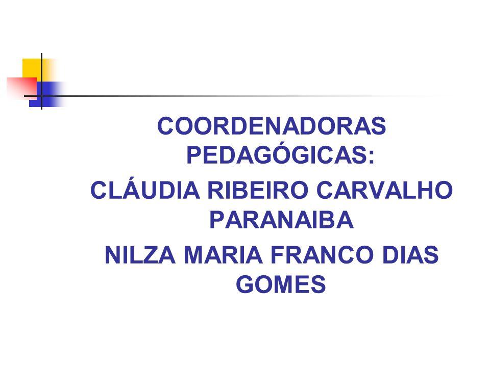 COORDENADORAS PEDAGÓGICAS: CLÁUDIA RIBEIRO CARVALHO PARANAIBA