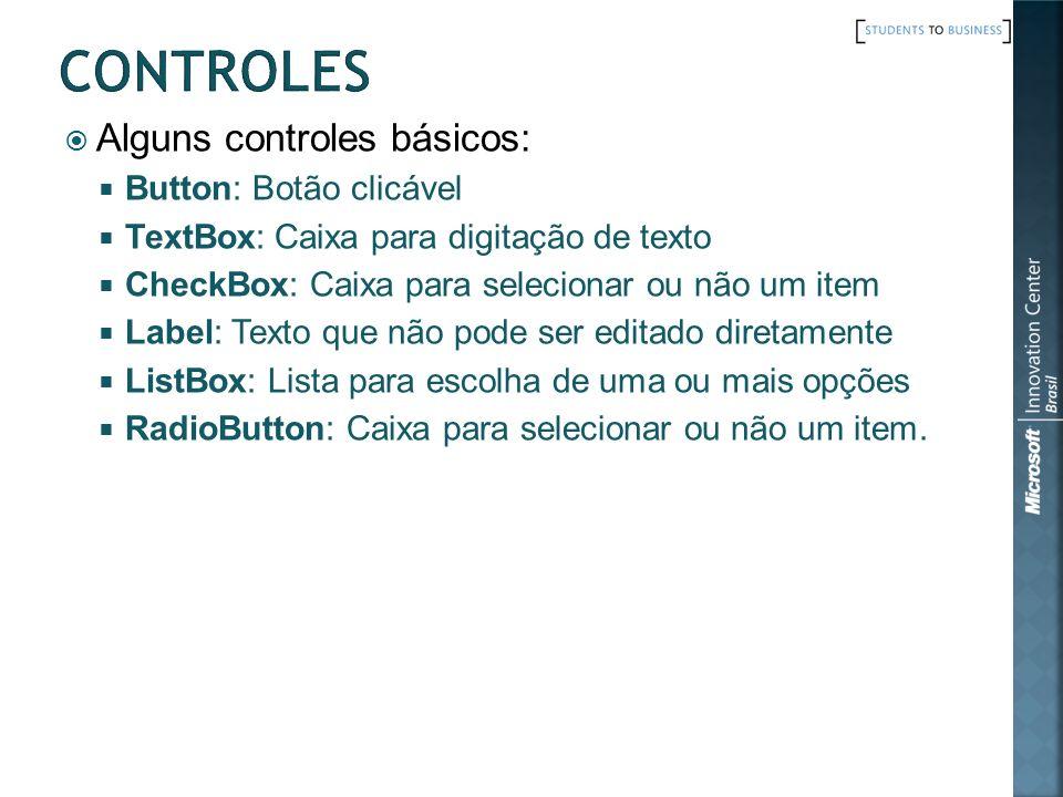 CONTROLES Alguns controles básicos: Button: Botão clicável