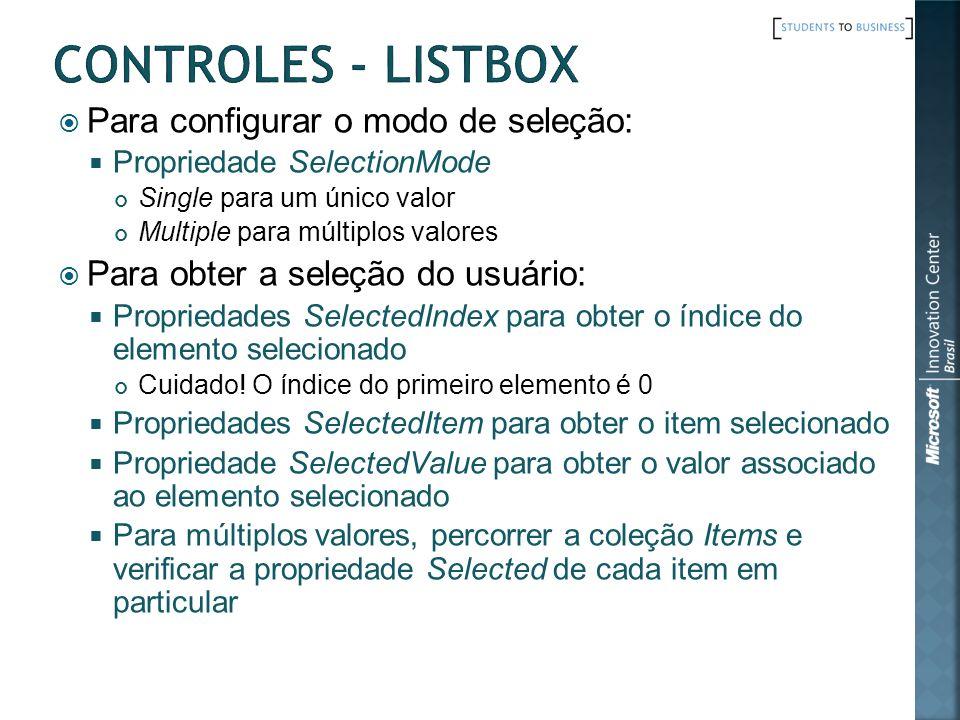 Controles - ListBox Para configurar o modo de seleção: