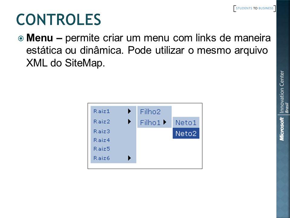 CONTROLES Menu – permite criar um menu com links de maneira estática ou dinâmica.