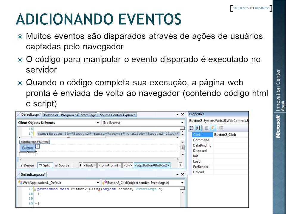 ADICIONANDO EVENTOS Muitos eventos são disparados através de ações de usuários captadas pelo navegador.
