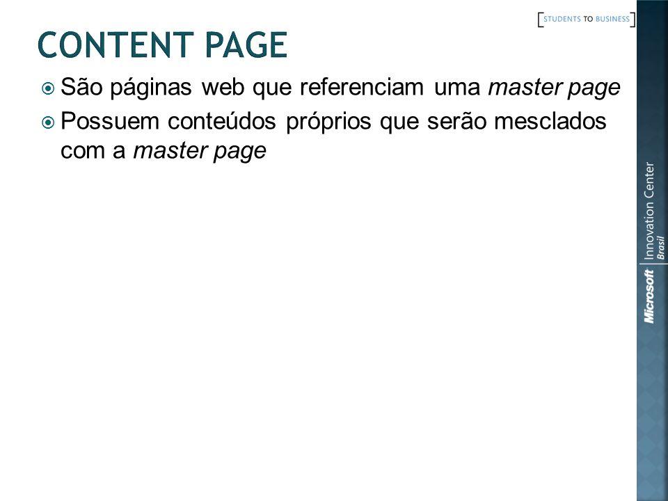 Content Page São páginas web que referenciam uma master page