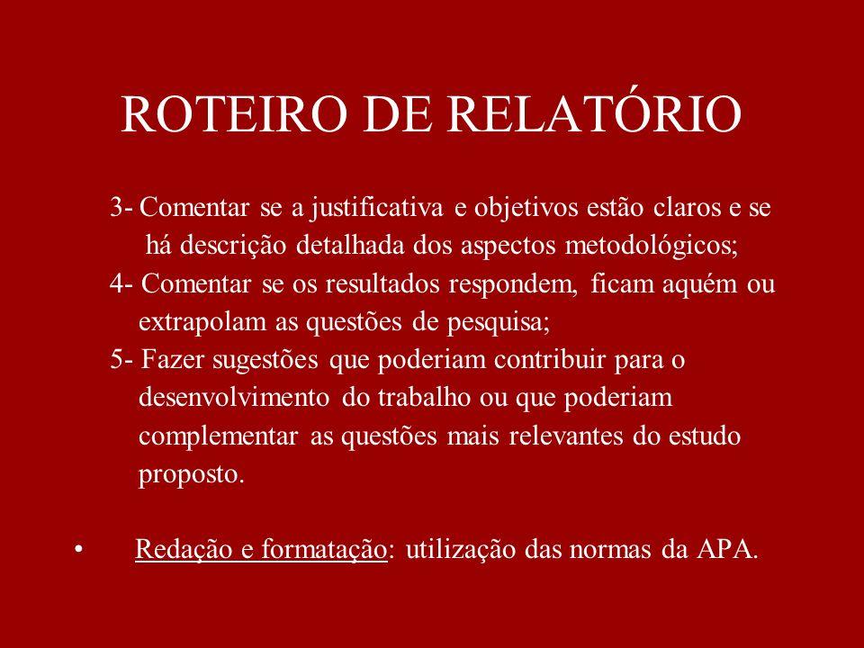 ROTEIRO DE RELATÓRIO 3- Comentar se a justificativa e objetivos estão claros e se. há descrição detalhada dos aspectos metodológicos;