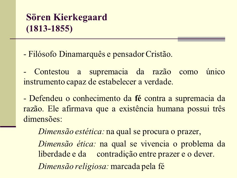 - Filósofo Dinamarquês e pensador Cristão.