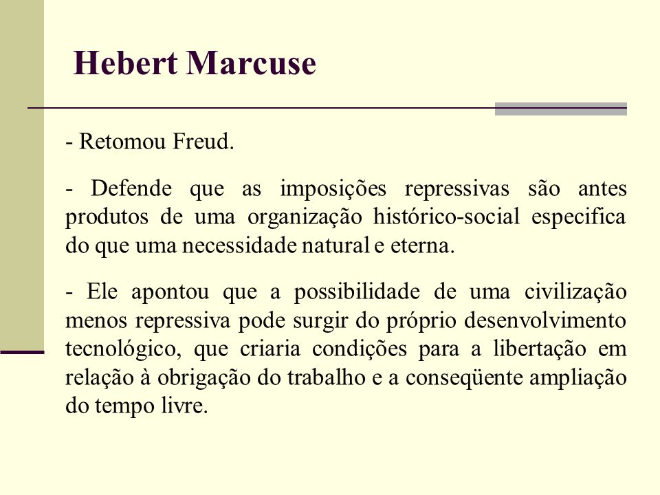 Hebert Marcuse - Retomou Freud.
