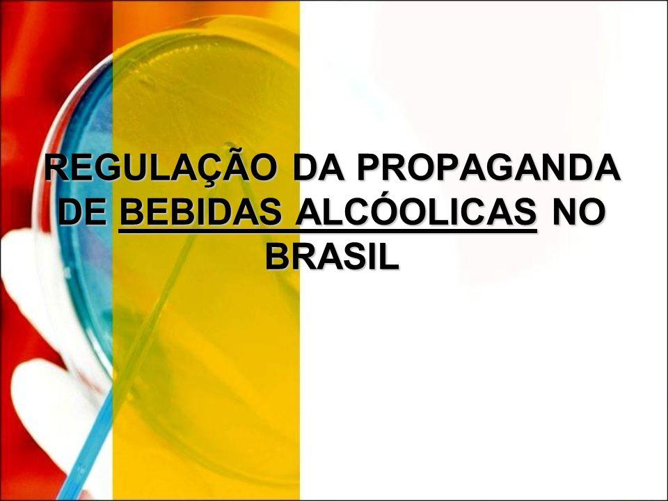 REGULAÇÃO DA PROPAGANDA DE BEBIDAS ALCÓOLICAS NO BRASIL