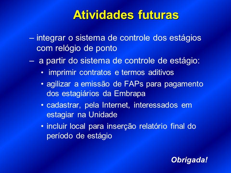 Atividades futuras integrar o sistema de controle dos estágios com relógio de ponto. a partir do sistema de controle de estágio: