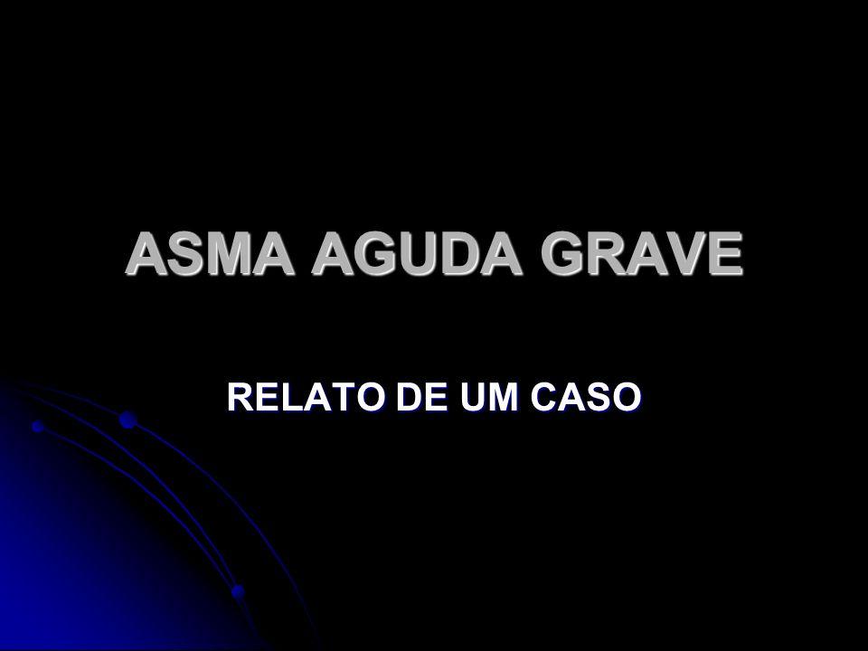 ASMA AGUDA GRAVE RELATO DE UM CASO