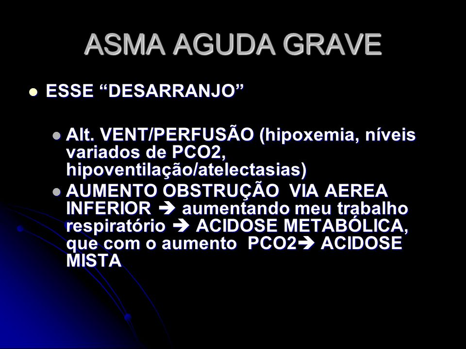ASMA AGUDA GRAVE ESSE DESARRANJO