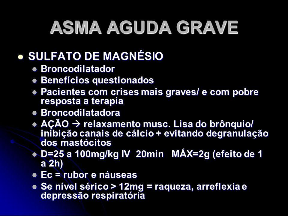 ASMA AGUDA GRAVE SULFATO DE MAGNÉSIO Broncodilatador