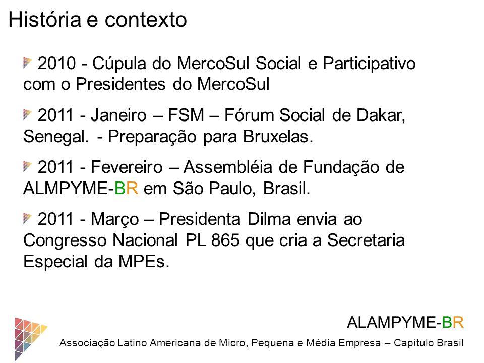 História e contexto 2010 - Cúpula do MercoSul Social e Participativo com o Presidentes do MercoSul.