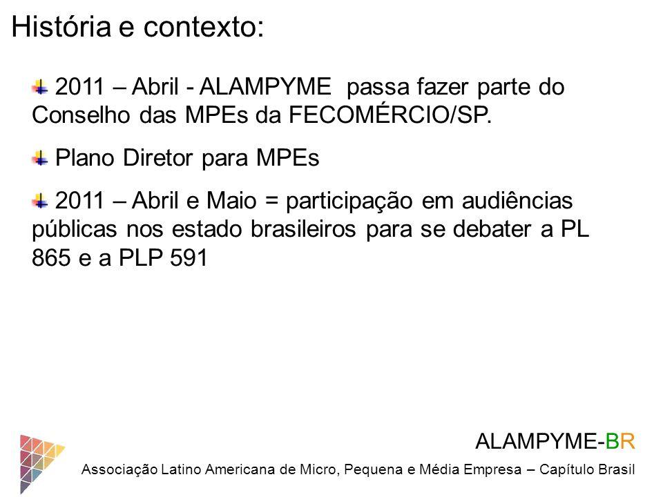 História e contexto: 2011 – Abril - ALAMPYME passa fazer parte do Conselho das MPEs da FECOMÉRCIO/SP.