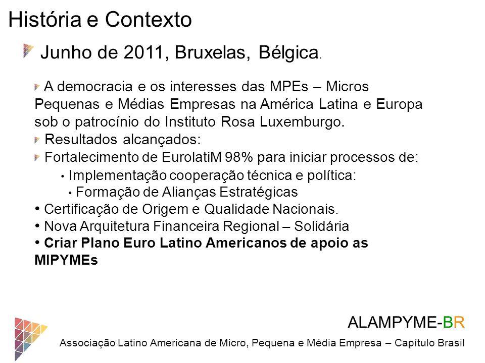 História e Contexto Junho de 2011, Bruxelas, Bélgica. ALAMPYME-BR
