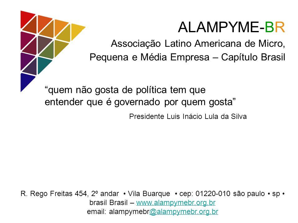 ALAMPYME-BR Associação Latino Americana de Micro, Pequena e Média Empresa – Capítulo Brasil.