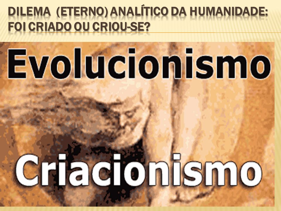 Dilema (eterno) analítico da humanidade: foi criado ou criou-se