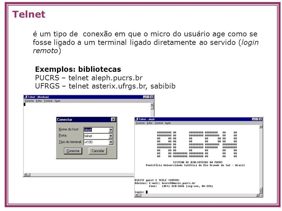 Telnet é um tipo de conexão em que o micro do usuário age como se fosse ligado a um terminal ligado diretamente ao servido (login remoto)