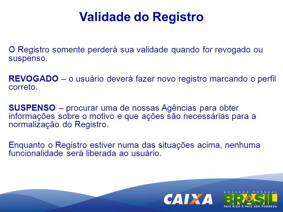 Validade do RegistroO Registro somente perderá sua validade quando for revogado ou suspenso.