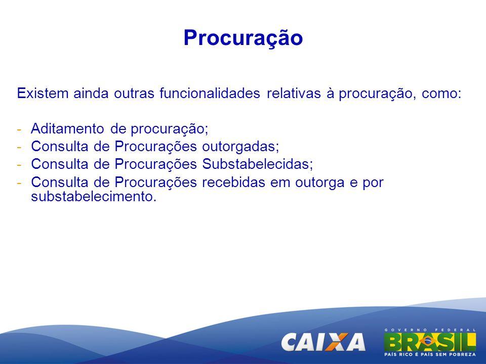 ProcuraçãoExistem ainda outras funcionalidades relativas à procuração, como: Aditamento de procuração;