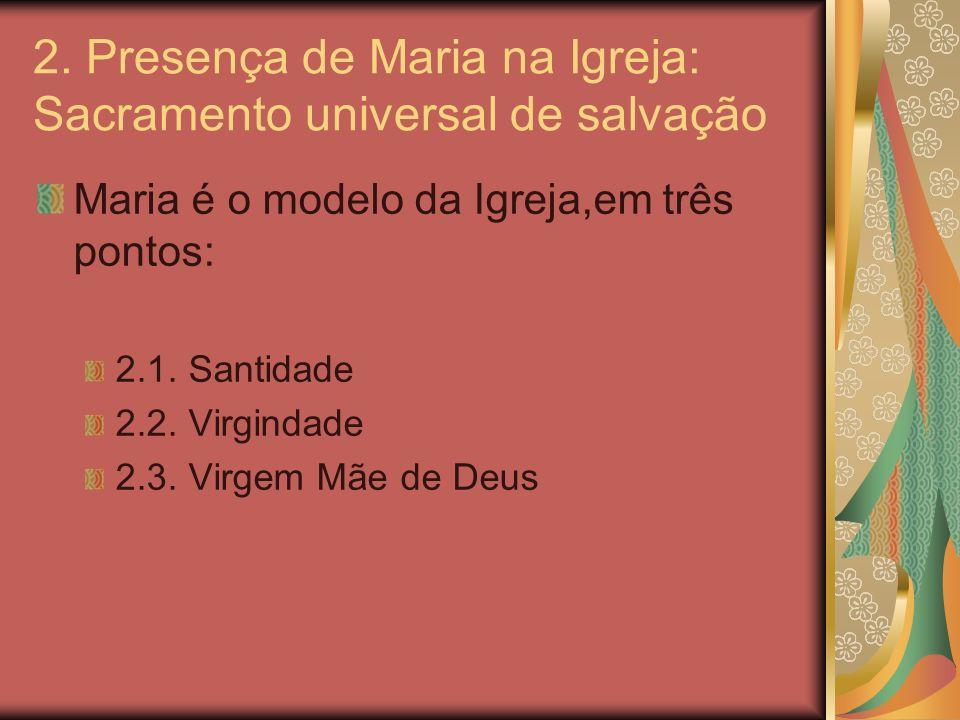 2. Presença de Maria na Igreja: Sacramento universal de salvação