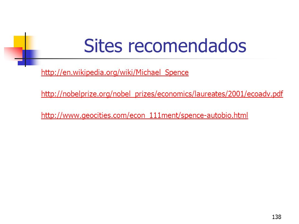 Sites recomendados http://en.wikipedia.org/wiki/Michael_Spence