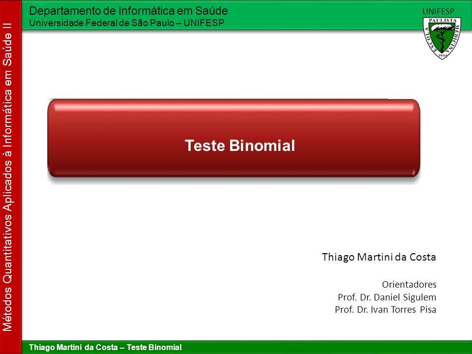 Teste Binomial Thiago Martini da Costa Orientadores