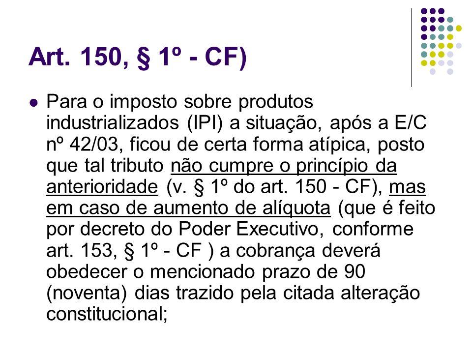 Art. 150, § 1º - CF)