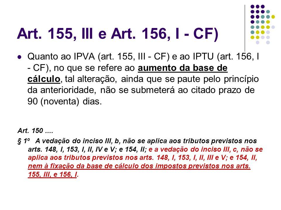 Art. 155, III e Art. 156, I - CF)
