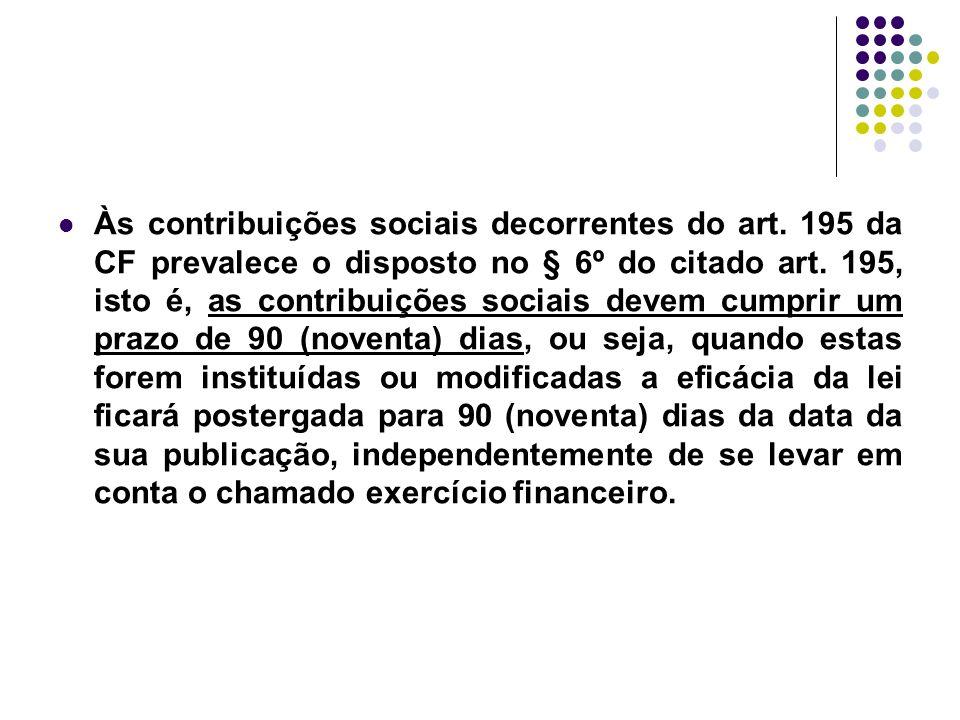Às contribuições sociais decorrentes do art