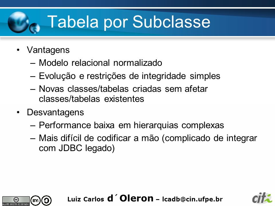 Tabela por Subclasse Vantagens Modelo relacional normalizado