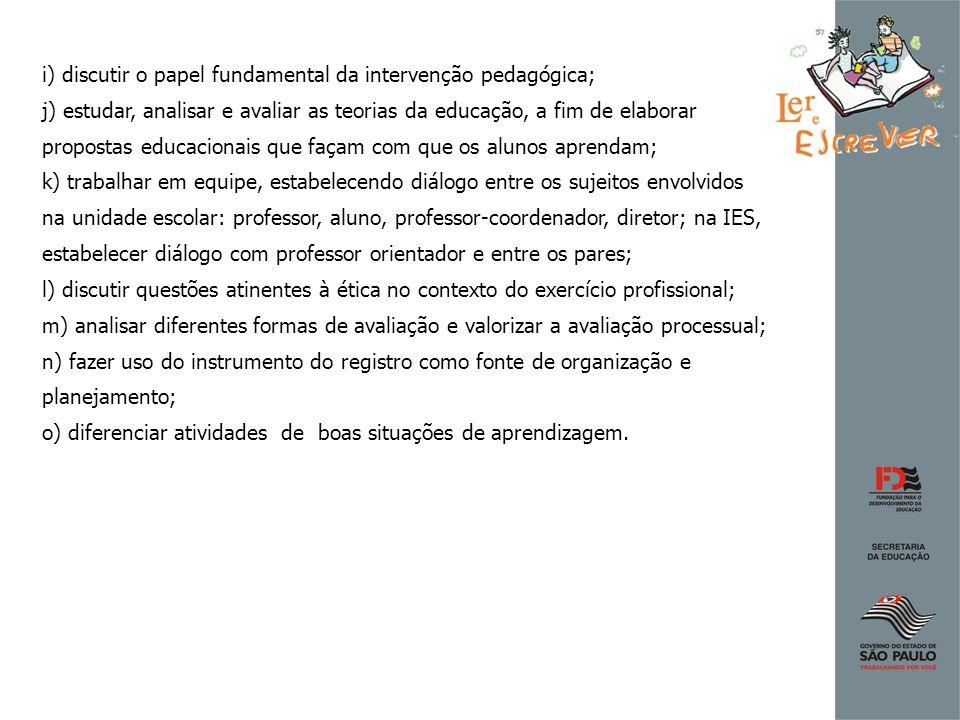 i) discutir o papel fundamental da intervenção pedagógica;