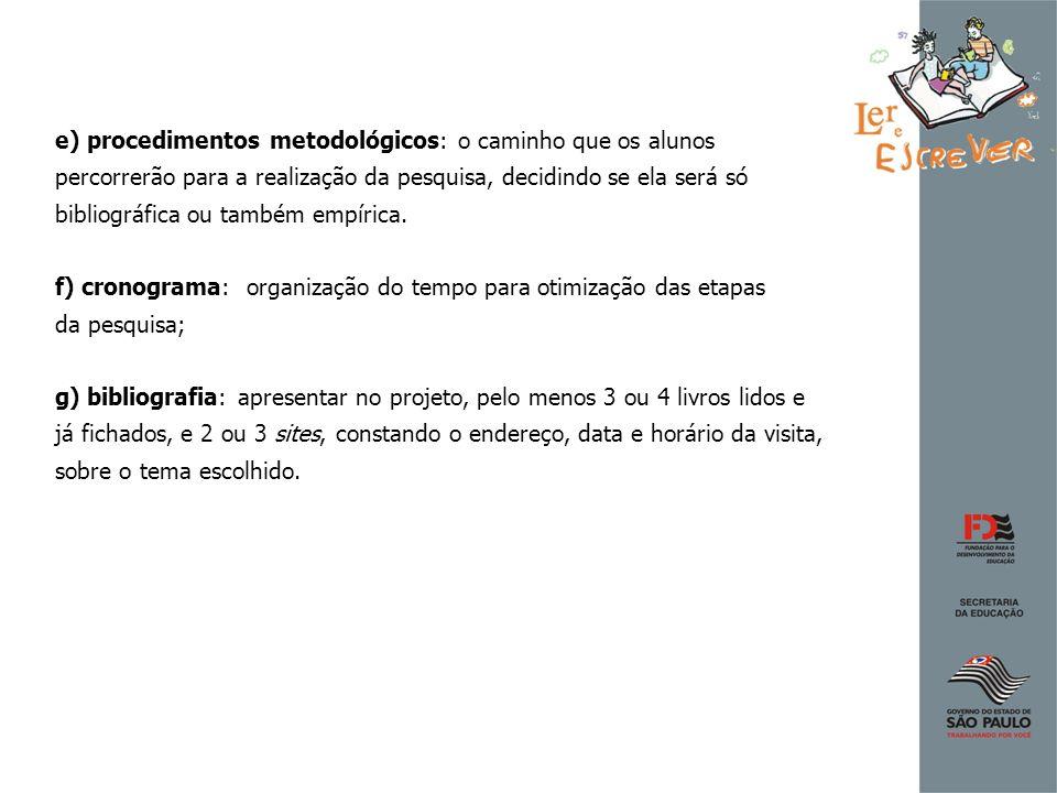 e) procedimentos metodológicos: o caminho que os alunos