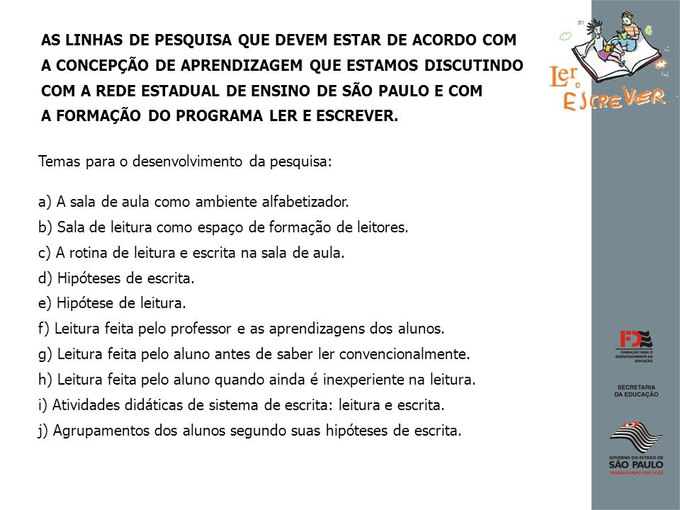 AS LINHAS DE PESQUISA QUE DEVEM ESTAR DE ACORDO COM
